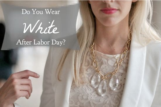 White After Labor Day | HelloGlow.co