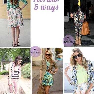 5 Ways to Wear Florals