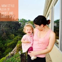 Real Mom Style | Alexa of The Short and The Sweet of It