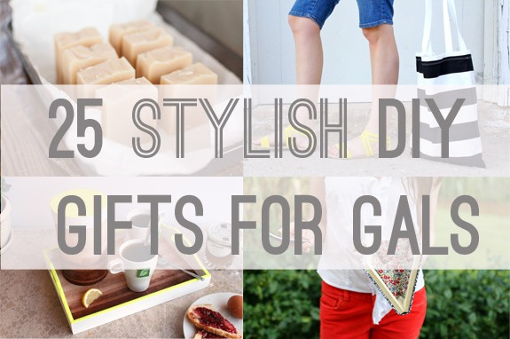 25 Stylish DIY Gifts for Gals | HelloGlow.co