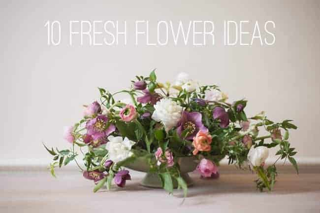 Fresh Flower Ideas