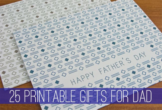 25 Fathers Day Printables