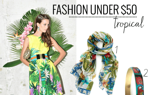 Tropical Fashion Under $50