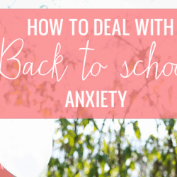 8 Ways to Beat Back to School Anxiety