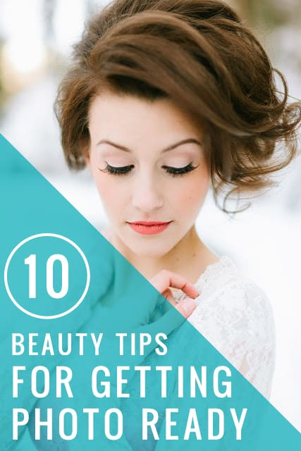 10 beauty tips for getting photo ready