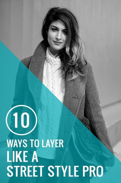 10 Ways to Layer with Style