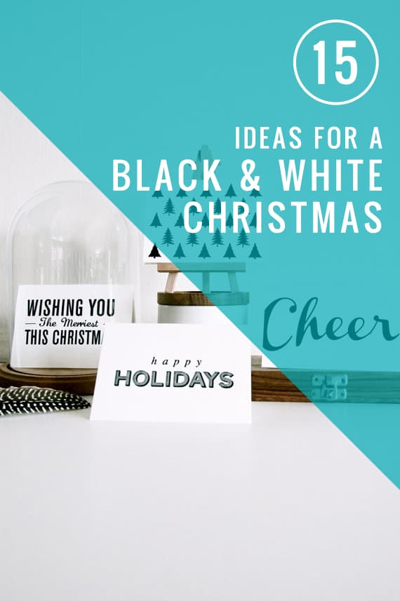 15 ideas for a black and white Christmas