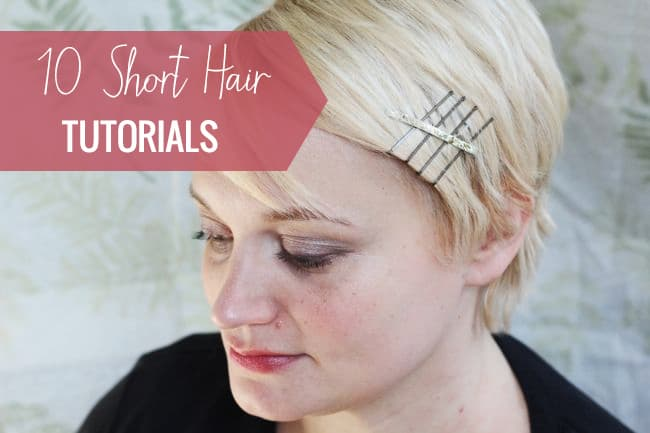 10 short hair tutorials