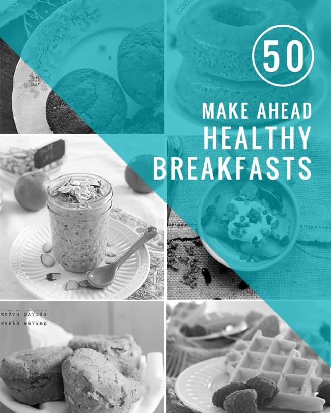 50 Healthy Make-Ahead Breakfasts | HelloGlow.co