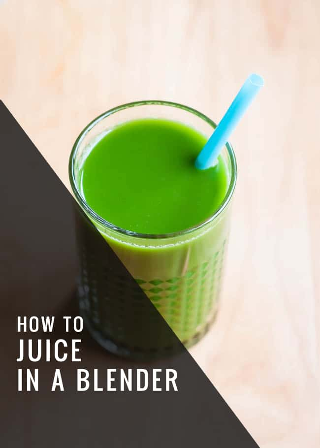 How to Juice in a Blender | HelloGlow.co