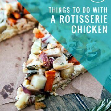 10 Rotisserie Chicken Ideas | Hello Glow