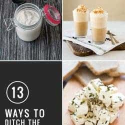 DITCH THE DAIRY: 13 Best Homemade Dairy Alternatives