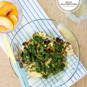 Grilled Cauliflower Steaks with Chimichurri | HelloGlow.co