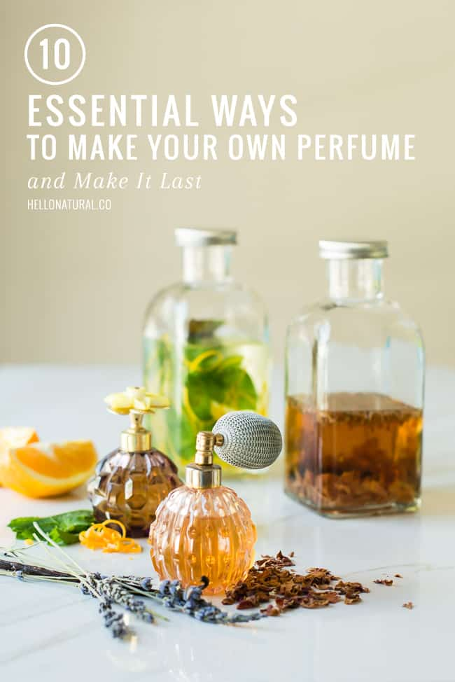 10 Ways To Make Your Own Perfume And Make It Last