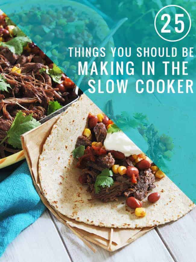 25 Things You Should Be Making in Your Slow Cooker