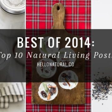 Best of 2014 | Top 10 Natural Living Posts| HelloGlow.co