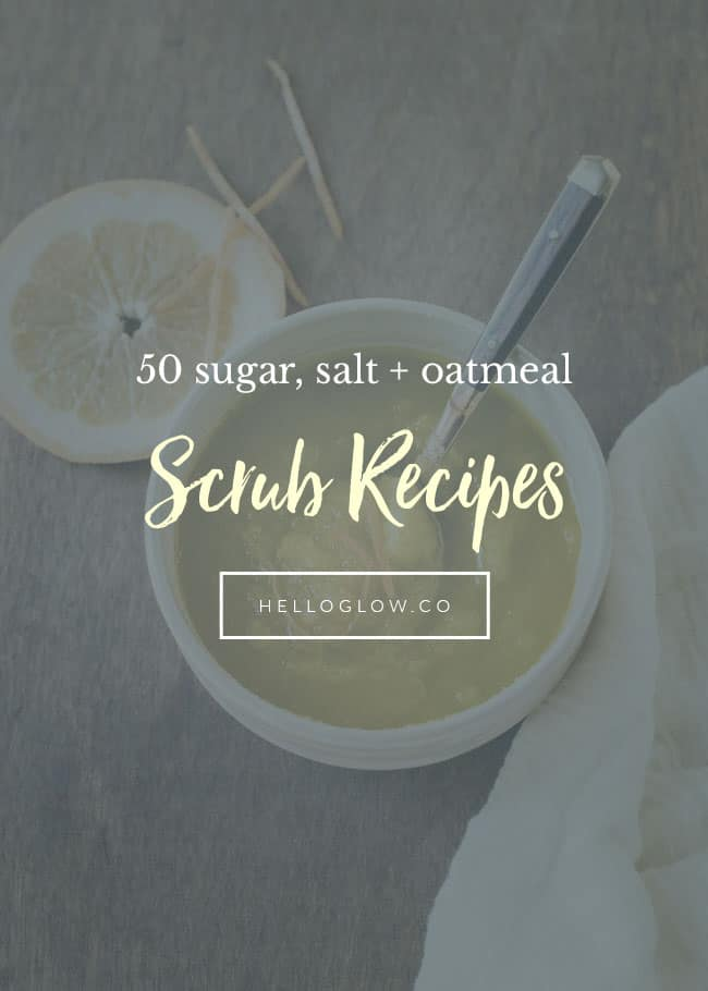 50 sugar, salt + oatmeal scrub recipes - Hello Glow50 sugar, salt + oatmeal scrub recipes - Hello Glow