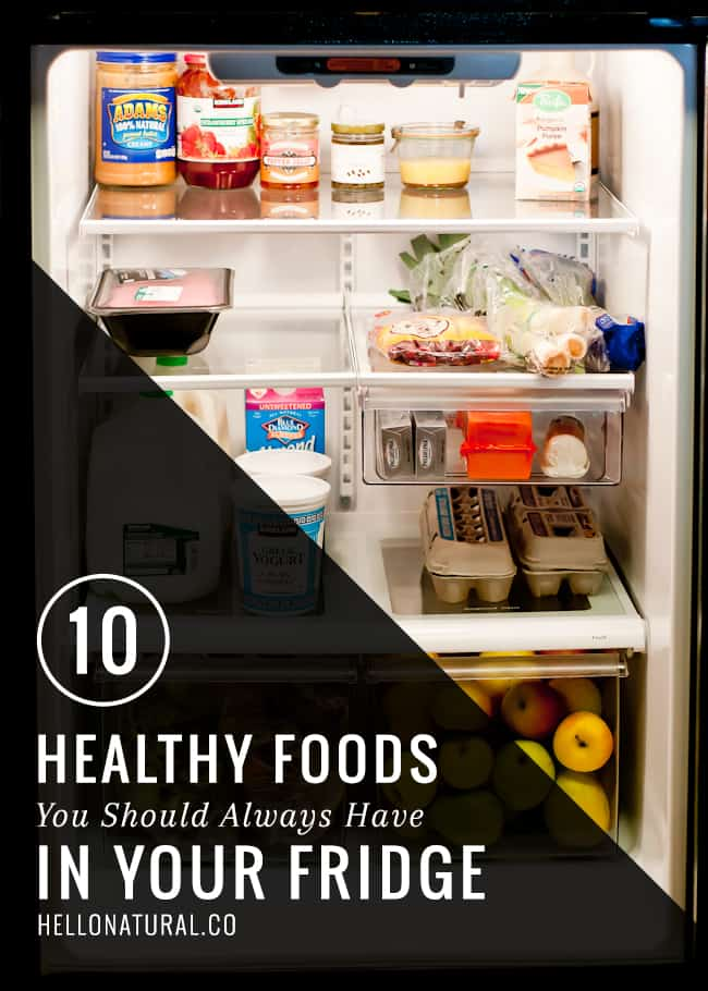 10 Healthy Foods to Keep in Your Fridge