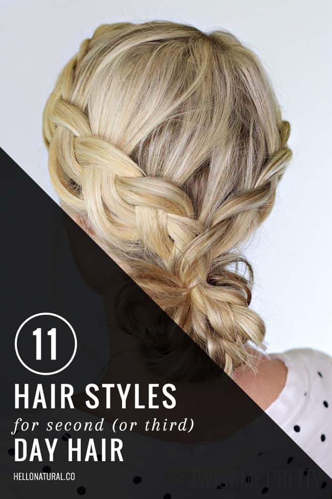 11 Hair Styles for 2nd (or 3rd!) Day Hair