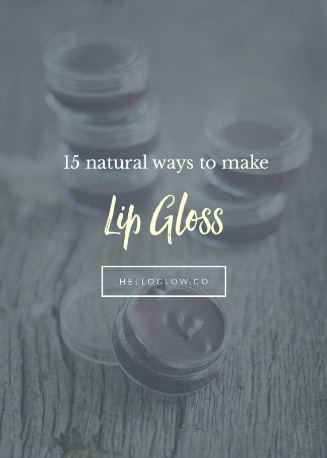 15 DIY Lip Gloss Recipes