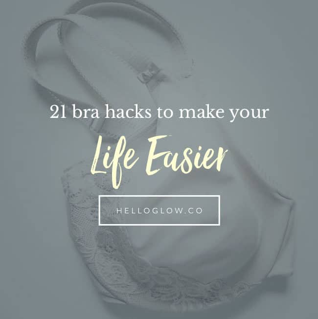 21 Bra Hacks to Make Your Life Easier - Hello Glow