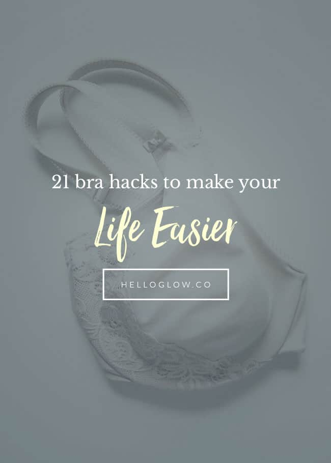 21 Bra Hacks to Make Your Life Easier - Hello Glow