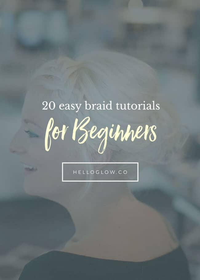 20 Easy Braid Tutorials for Beginners by Hello Glow