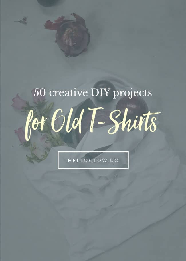 50 Creative DIY Projects for Old T-Shirts