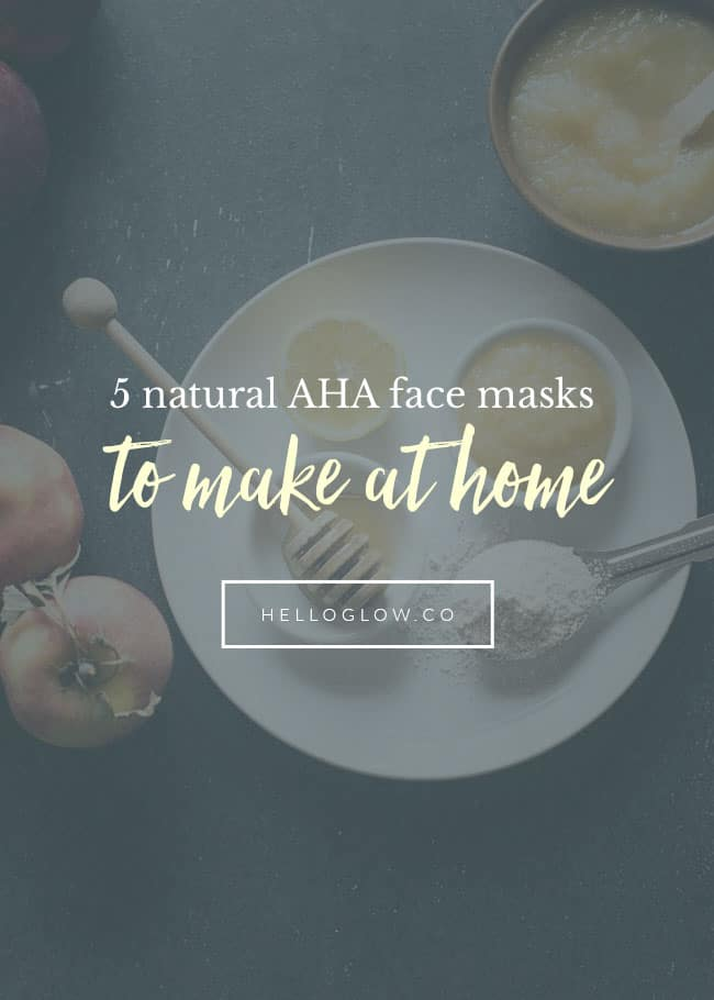 5 Natural AHA Face Masks You Can Make at Home - HelloGlow.co