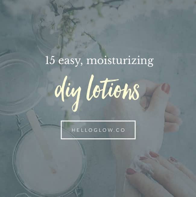 15 Easy, Moisturizing DIY Lotions - Hello Glow