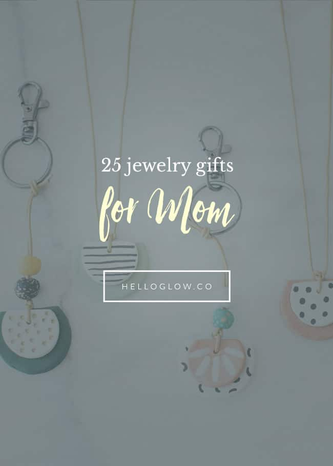 25 Jewelry Gifts for Mom - Hello Glow