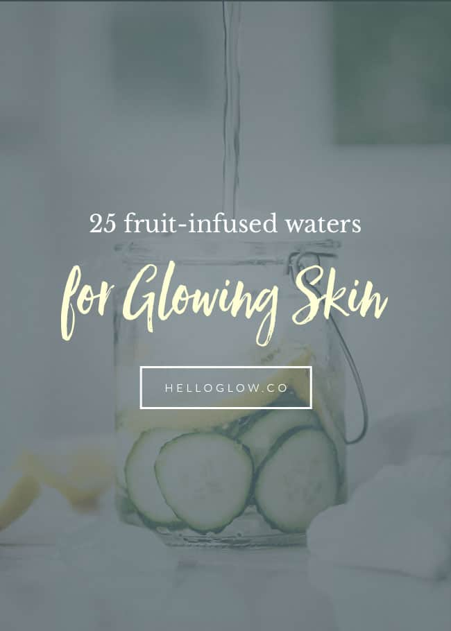 25 Fruit-Infused Waters for Glowing Skin - Hello Glow