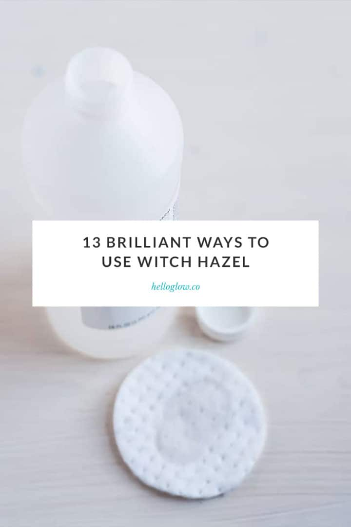 13 Brilliant Uses for Witch Hazel