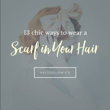 13 chic ways to wear a scarf in your hair - Hello Glow