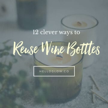12 Clever Ways to Reuse Wine Bottles - HelloGlow.co