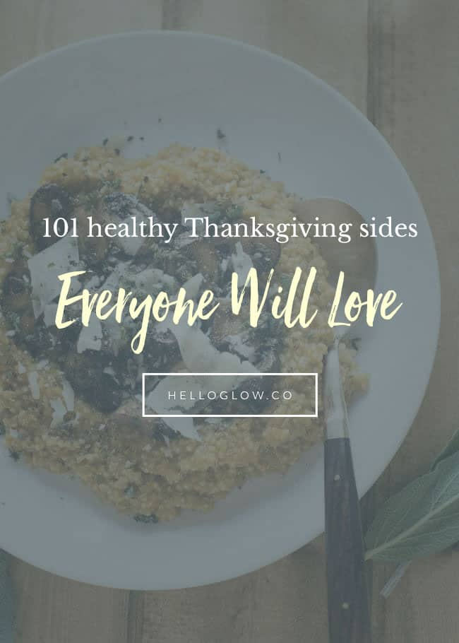 101 Thanksgiving sides everyone will love - HelloGlow.co