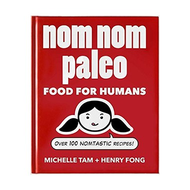 Nom Nom Paleo by Michelle Tam and Henry Fong