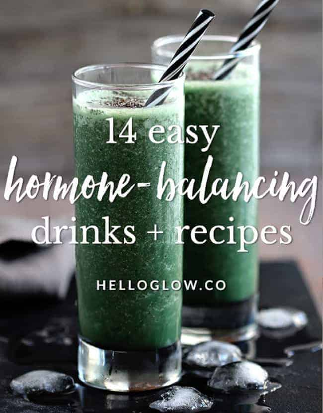 14 Hormone-Balancing Drinks + Recipes