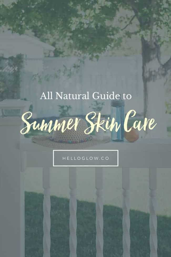 Your All Natural Guide to Summer Skin Care