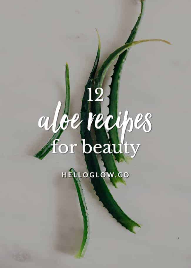 12 Aloe Beauty Recipes