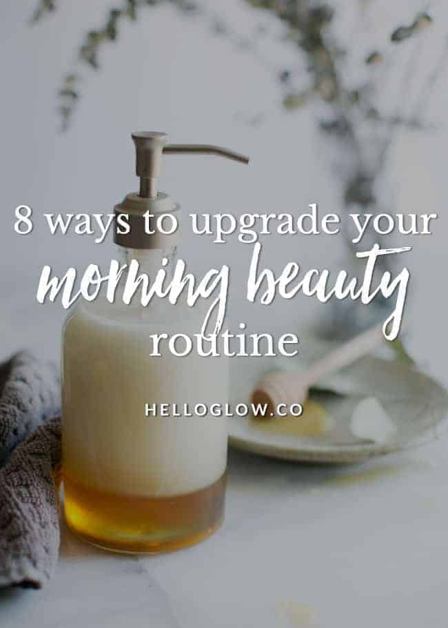 8 Ways to Upgrade Your Morning Beauty Routine