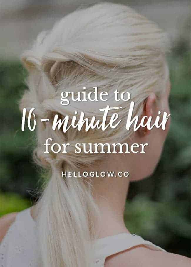 Easy 10-Minute Summer Hairstyles