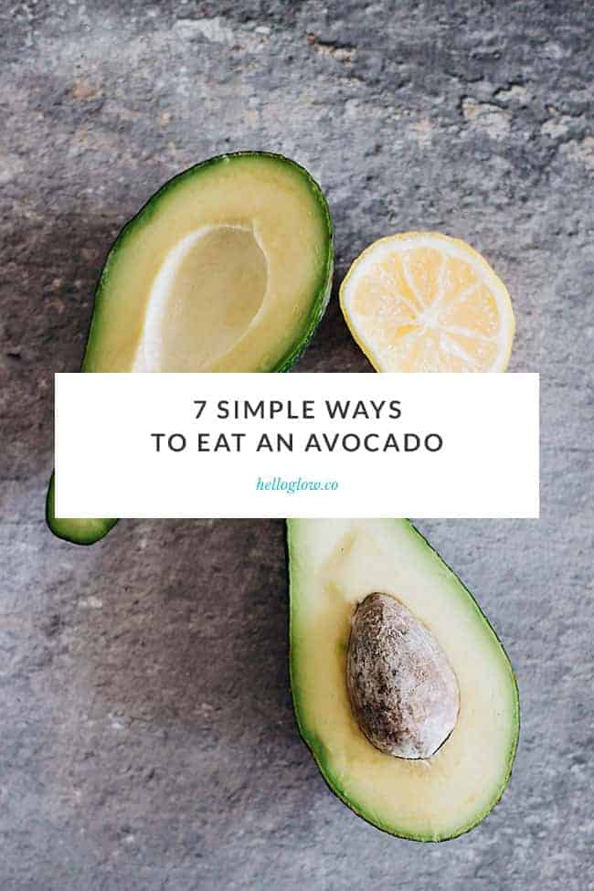 7 Simple Ways to Eat an Avocado Hello Glow