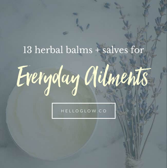 13 herbal balms and salves for everyday ailments - Hello Glow