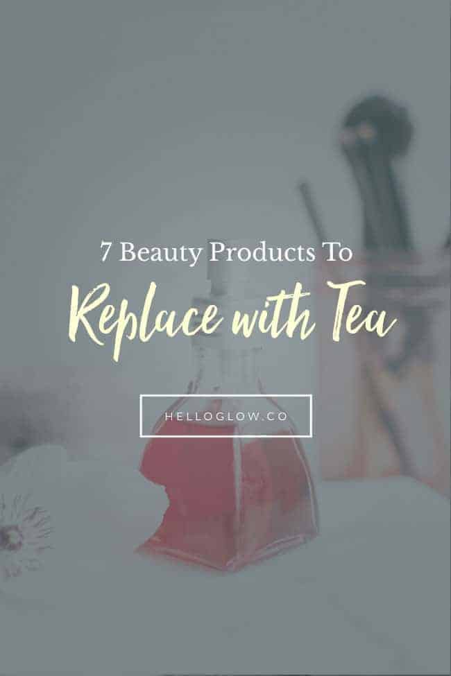 7 Homemade Tea Beauty Recipes