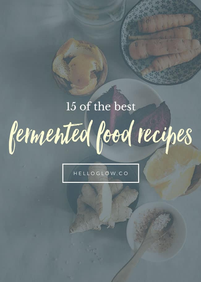 15 Best Fermented Food Recipes - Hello Glow