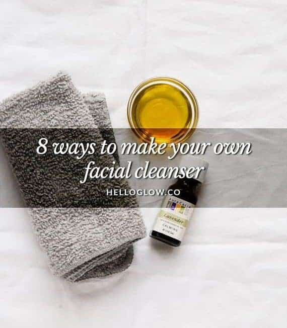 8 ways to make your own facial cleanser - Hello Glow
