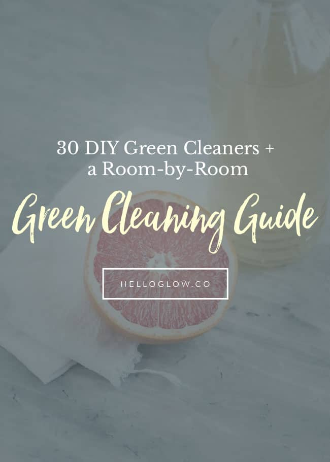 30 DIY Green Cleaners + Room-by-Room Green Cleaning Guide - Hello Glow