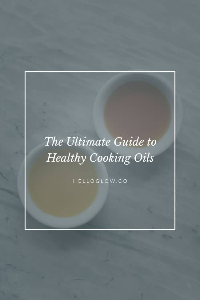 Ultimate Guide To Healthy Cooking Oils