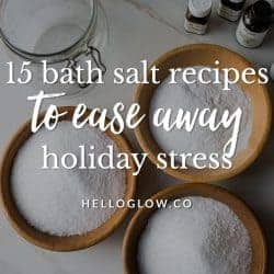 15 Bath Salt Recipes to Relax Away Holiday Stress